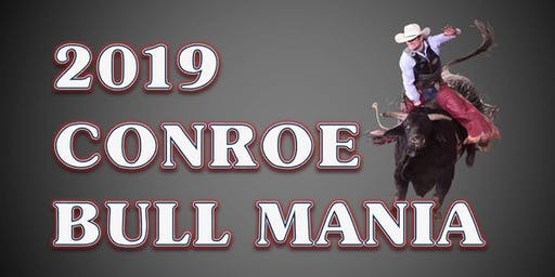 2019 CONROE BULL MANIA