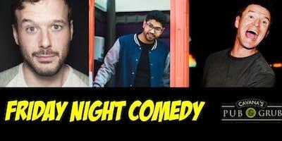 Comedy at Cavana's Pub & Grub w/ Jordan Cerminara, Tito Gonzalez, Ed Tracey - FRIDAY 8/16