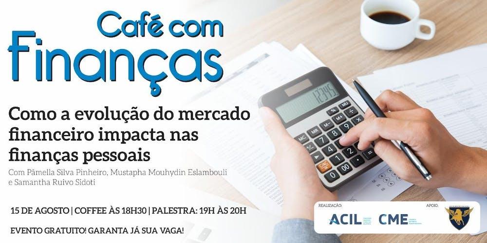 Café com Finanças Ingressos, Qui, 15/08/2019 às 18:30 | Eventbrite