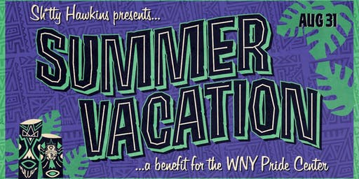Sh*tty Hawkins Presents: Summer Vacation