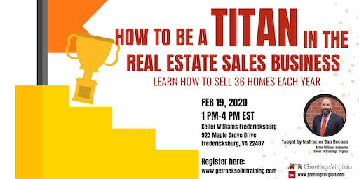 How to Be a Titan in the Real Estate Sales Business