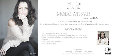 MODO ATIVAR com BEL MOTA tickets