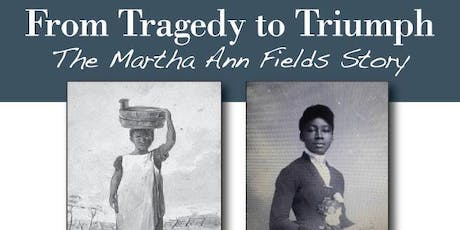 From Tragedy to Triumph: The Martha Ann Fields Story tickets