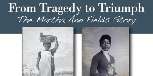 From Tragedy to Triumph: The Martha Ann Fields Story