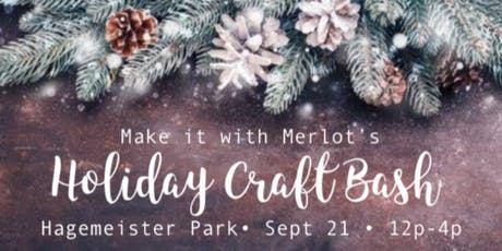 Holiday Craft Bash - Make it with Merlot tickets