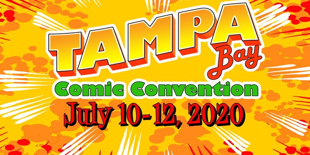 List Of Conventions 2020.Tampa Bay Comic Convention July 10 12 2020 Tickets Fri