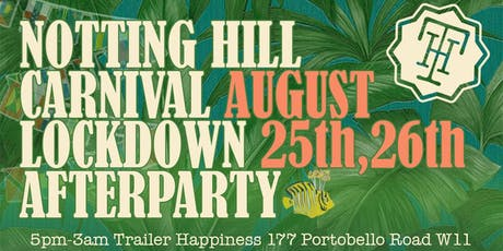 Notting Hill Carnival Afterparty at Trailer Happiness tickets