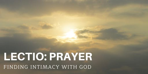 Lectio: Prayer - Finding Intimacy with GOD, a Six-Session Study