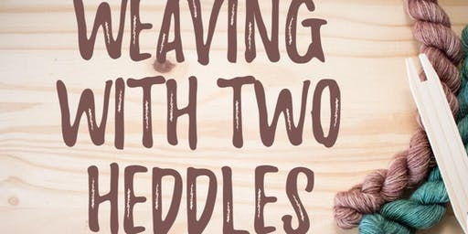 Weaving with Two Heddles with Mary Berry