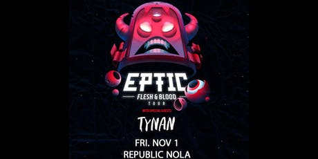 Eptic – Flesh & Blood Tour tickets