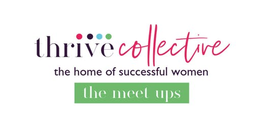 Thrive Collective - The Meet Ups.  Bishop's Stortford, September
