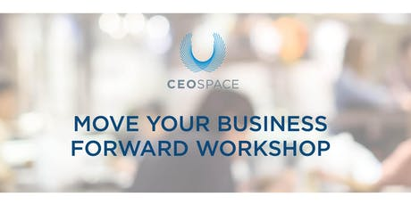 Move Your Business Forward Workshop tickets