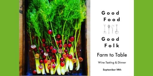 Good Food-Good Folk  Farm to Table Dinner