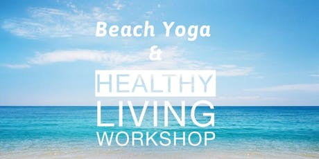 End of Summer Beach Yoga Flow + Healthy Living Workshop tickets