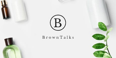 BrownTalks: A Skincare + Wellness Conversation tickets