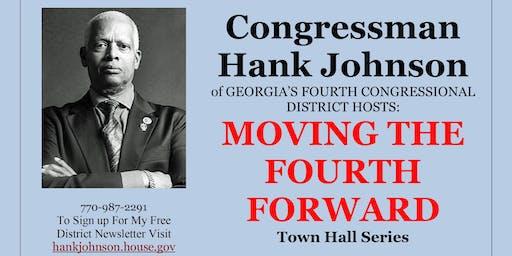 Congressman Hank Johnson's Moving The Fourth Forward Town Hall Series
