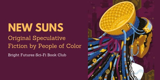Bright Futures Sci-Fi Book Club: New Suns