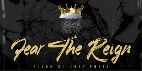 Fear The Reign: The Alumni Album Release Party tickets