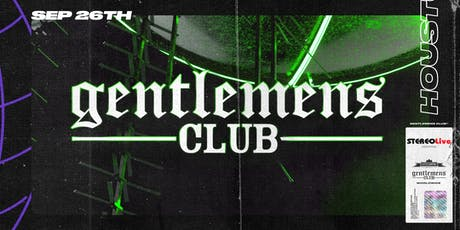 Gentlemens Club - Stereo Live Houston tickets