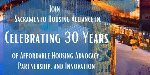Sacramento Housing Alliance 30th Anniversary Celebration