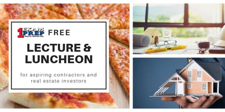 FREE  LECTURE & LUNCHEON (for aspiring contractors & real estate investors) tickets
