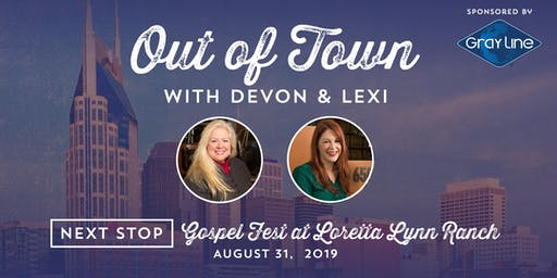 Out of Town with Devon & Lexi to Gospel Fest at Loretta Lynn's Ranch