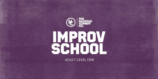 Adult Improv Comedy Classes, Level One (FALL 2019, SIX WEEK COURSE)