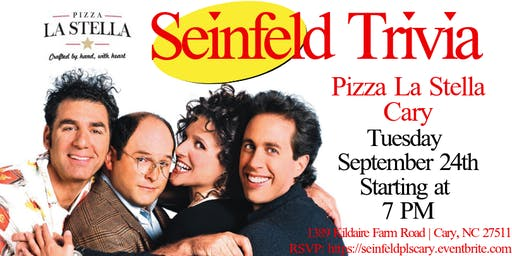 Seinfeld Trivia at Pizza La Stella Cary