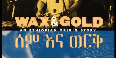 Wax & Gold Film Premiere tickets