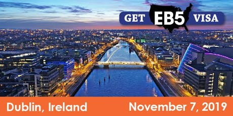 EB-5 Visa Info Session – Dublin, Ireland – 6% Investor Return & Low Fees tickets