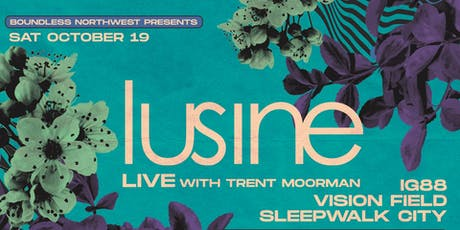 Lusine with Trent Moorman tickets