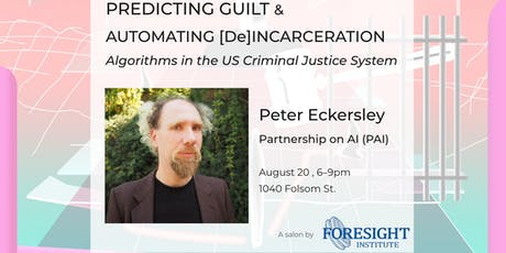 Peter Eckersley: Predicting Guilt and Automating [De]incarceration tickets