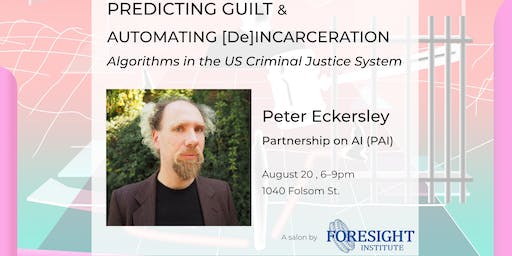 Peter Eckersley: Predicting Guilt and Automating [De]incarceration