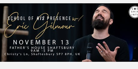 The School of His Presence with Eric Gilmour: Shaftsbury  tickets