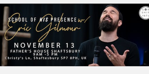 The School of His Presence with Eric Gilmour: Shaftsbury