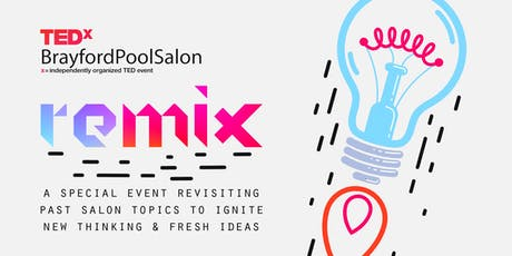 TEDxBrayfordPoolSalon (Lincoln) - Remix tickets