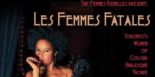 The Femmes Rebelles Present: Les Femmes Fatales