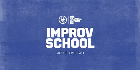 Adult Improv Comedy Classes, Level Two (FALL 2019, SIX WEEK COURSE) tickets