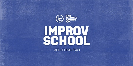 Adult Improv Comedy Classes, Level Two (WINTER 2020, SIX WEEK COURSE) tickets