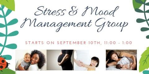 Stress & Mood Management Group for Mothers and Mothers-to-be!