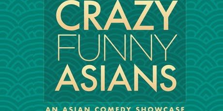 Crazy Funny Asians: Comedy Showcase  tickets