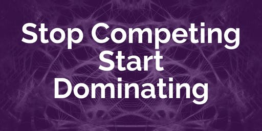 Build a Dominant Real Estate Business - Stop Competing Start Dominating