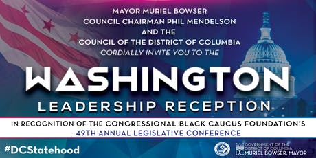 Join Mayor Muriel Bowser, Chairman Mendelson and the DC Council at the CBC's Washington Leadership Reception  tickets