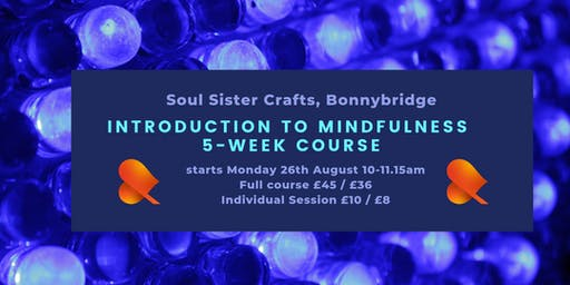 An Introduction to Mindfulness - 5-Week Course - Bonnybridge
