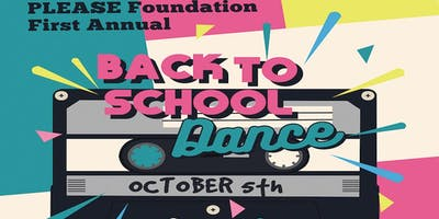 PLEASE Foundation Back to School Dance 2019