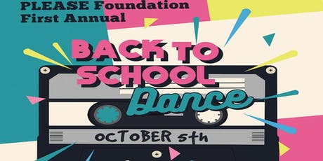 PLEASE Foundation Back to School Dance 2019 tickets