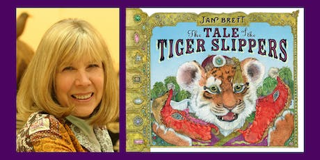 """Bestselling Author Jan Brett Presents """"The Tale of the Tiger Slippers"""" tickets"""