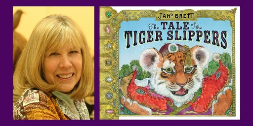 "Bestselling Author Jan Brett Presents ""The Tale of the Tiger Slippers"""