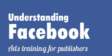 Facebook Ads Training for Publishers tickets