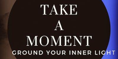 Take A Moment                                  A Male Meditation Series